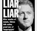 UNITED STATES - AUGUST 18:  Daily News front page dated Aug. 18, 1998, LIAR, LIAR, After months of denials, Clinton tells nation, grand jury of 'inappropriate' relationship with Monica Lewinsky,  (Photo by NY Daily News Archive via Getty Images)